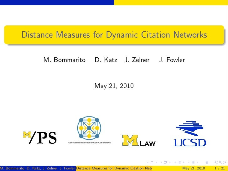 Distance Measures for Dynamic Citation Networks                        M. Bommarito                 D. Katz          J. Ze...