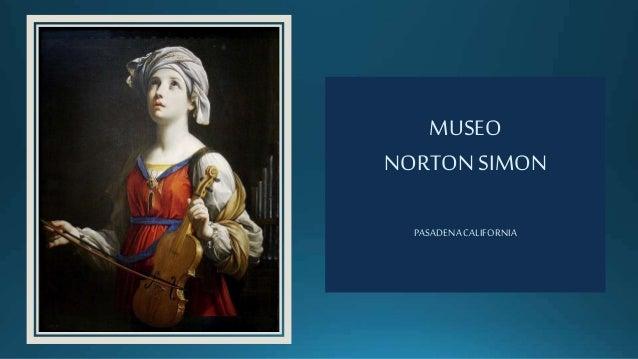MUSEO NORTONSIMON PASADENACALIFORNIA