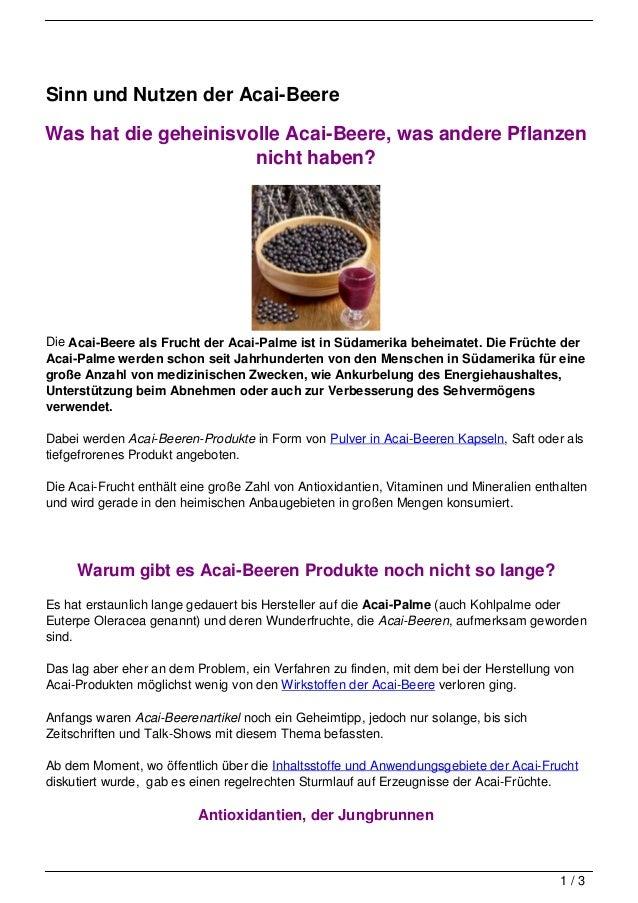 Sinn und Nutzen der Acai-BeereWas hat die geheinisvolle Acai-Beere, was andere Pflanzen                      nicht haben?D...