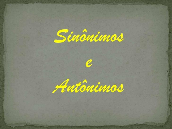 Sinônimos <br />e <br />Antônimos<br />