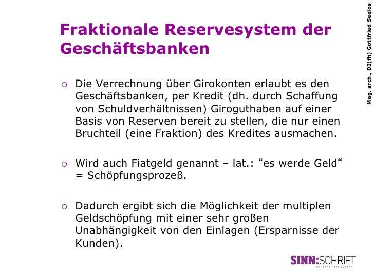 Mag. arch., DI(fh) Gottfried SeelosFraktionale Reservesystem derGeschäftsbanken¡   Die Verrechnung über Girokonten erlau...