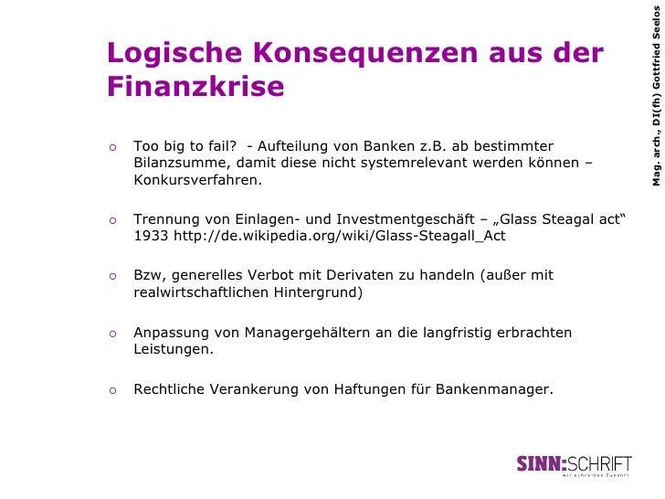 Mag. arch., DI(fh) Gottfried SeelosLogische Konsequenzen aus derFinanzkrise¡   Too big to fail? - Aufteilung von Banken ...