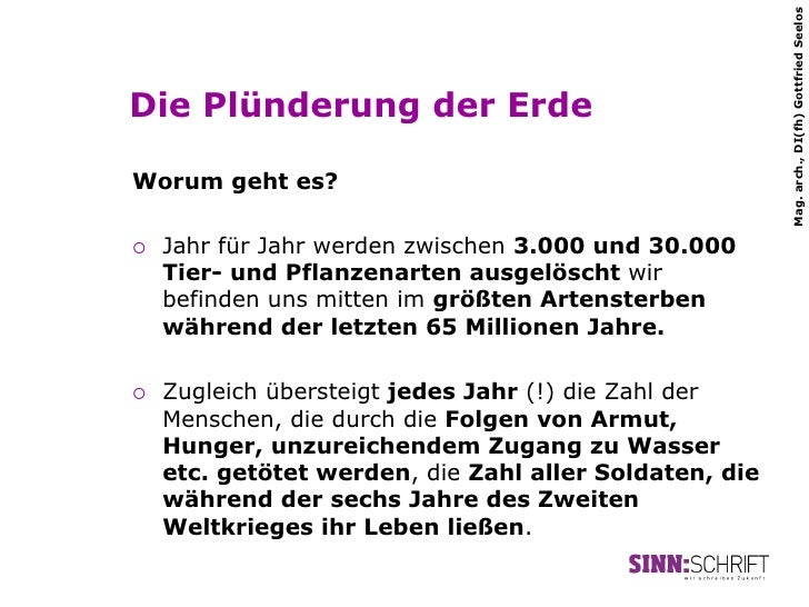 Mag. arch., DI(fh) Gottfried SeelosDie Plünderung der ErdeWorum geht es?¡   Jahr für Jahr werden zwischen 3.000 und 30.0...