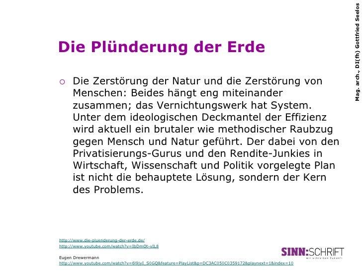 Mag. arch., DI(fh) Gottfried SeelosDie Plünderung der Erde¡   Die Zerstörung der Natur und die Zerstörung von      Mensc...