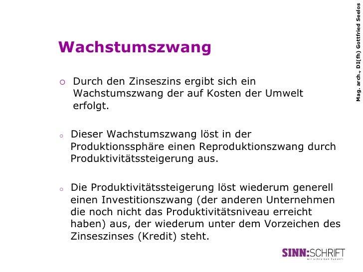 Mag. arch., DI(fh) Gottfried SeelosWachstumszwang¡   Durch den Zinseszins ergibt sich ein      Wachstumszwang der auf Ko...