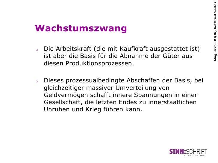 Mag. arch., DI(fh) Gottfried SeelosWachstumszwango   Die Arbeitskraft (die mit Kaufkraft ausgestattet ist)     ist aber d...