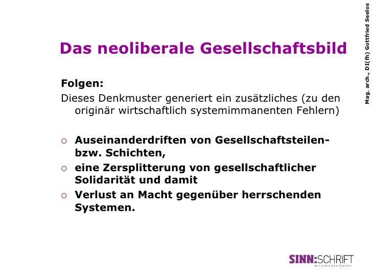 Mag. arch., DI(fh) Gottfried SeelosDas neoliberale GesellschaftsbildFolgen:Dieses Denkmuster generiert ein zusätzliches (z...