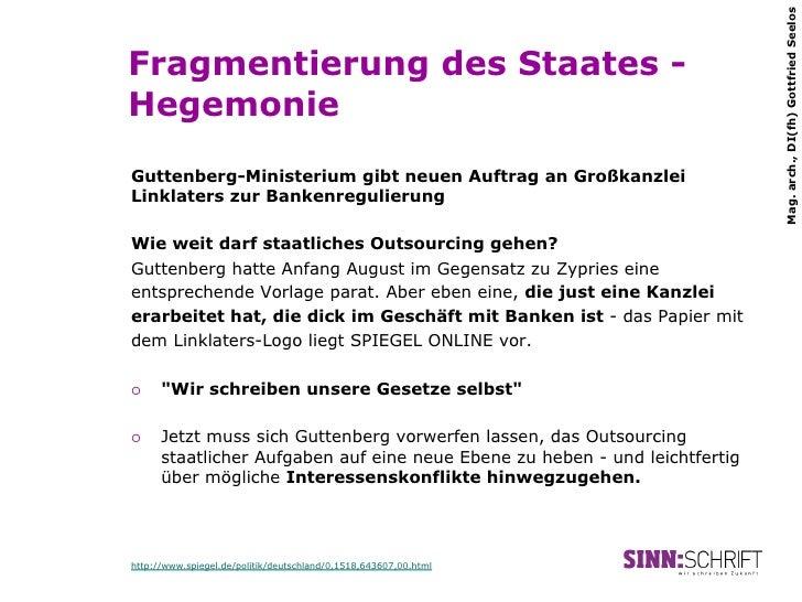 Mag. arch., DI(fh) Gottfried SeelosFragmentierung des Staates -HegemonieGuttenberg-Ministerium gibt neuen Auftrag an Großk...