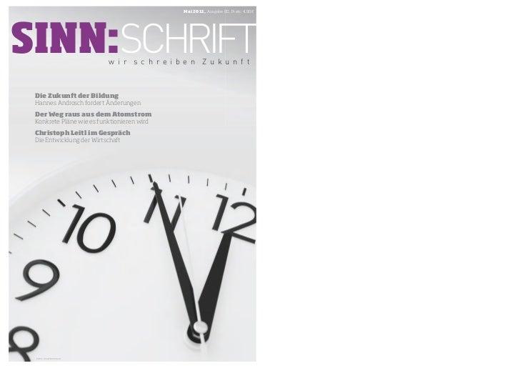 Mai 2011, Ausgabe 00, Preis: 4,90€SINN:SCHRIFT              w i r s c h re i b e n Z u k u n f t Die Zukunft der Bildung H...
