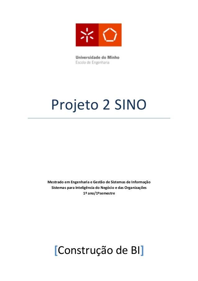 Projeto 2 SINOMestrado em Engenharia e Gestão de Sistemas de Informação Sistemas para Inteligência do Negócio e das Organi...