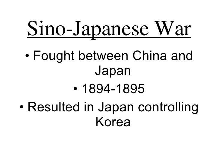 Sino-Japanese War <ul><li>Fought between China and Japan </li></ul><ul><li>1894-1895 </li></ul><ul><li>Resulted in Japan c...