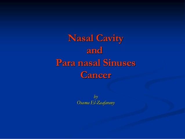 Nasal Cavity and Para nasal Sinuses Cancer by Osama El-Zaafarany