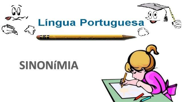 Sinonímia É um processo utilizado quando nos referimos a um mesmo termo mais de uma vez. Seu objetivo é utilizar termos di...