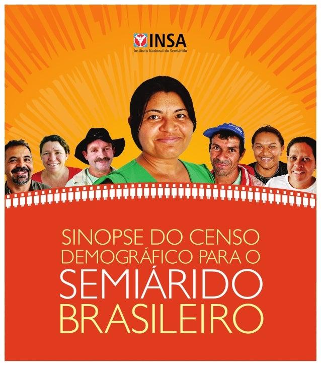 SINOPSE DO CENSO DEMOGRÁFICO PARA O SEMIÁRIDO BRASILEIRO Campina Grande - PB 2012