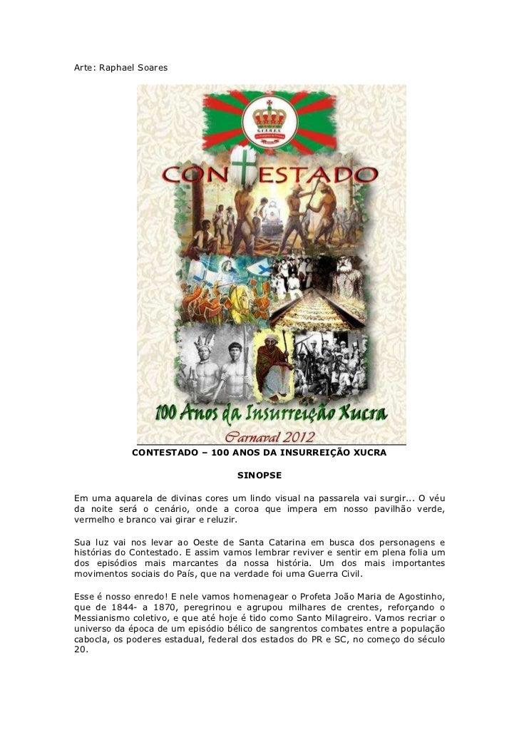Arte: Raphael Soares            CONTESTADO – 100 ANOS DA INSURREIÇÃO XUCRA                                    SINOPSEEm um...