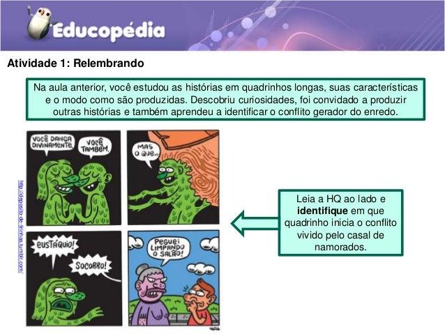 Atividade 1: Relembrando Na aula anterior, você estudou as histórias em quadrinhos longas, suas características e o modo c...