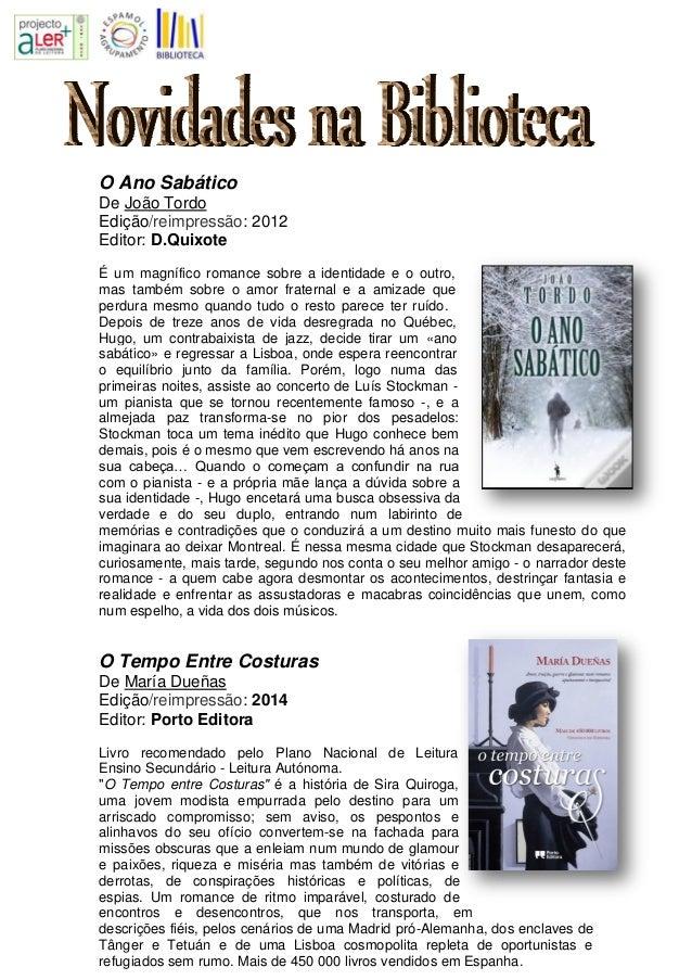 O Ano Sabático De João Tordo Edição/reimpressão: 2012 Editor: D.Quixote É um magnífico romance sobre a identidade e o outr...