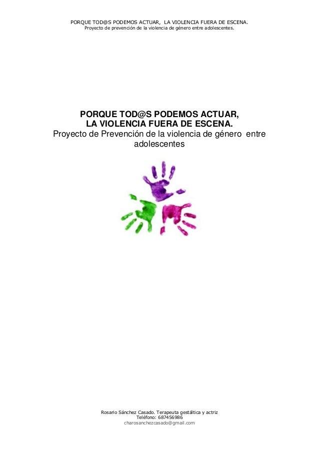 PORQUE TOD@S PODEMOS ACTUAR, LA VIOLENCIA FUERA DE ESCENA.  Proyecto de prevención de la violencia de género entre adolesc...