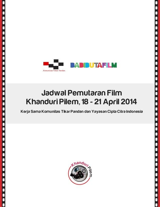Jadwal Pemutaran Film Khanduri Pilem, 18 - 21 April 2014 Kerja Sama Komunitas Tikar Pandan dan Yayasan Cipta Citra Indones...
