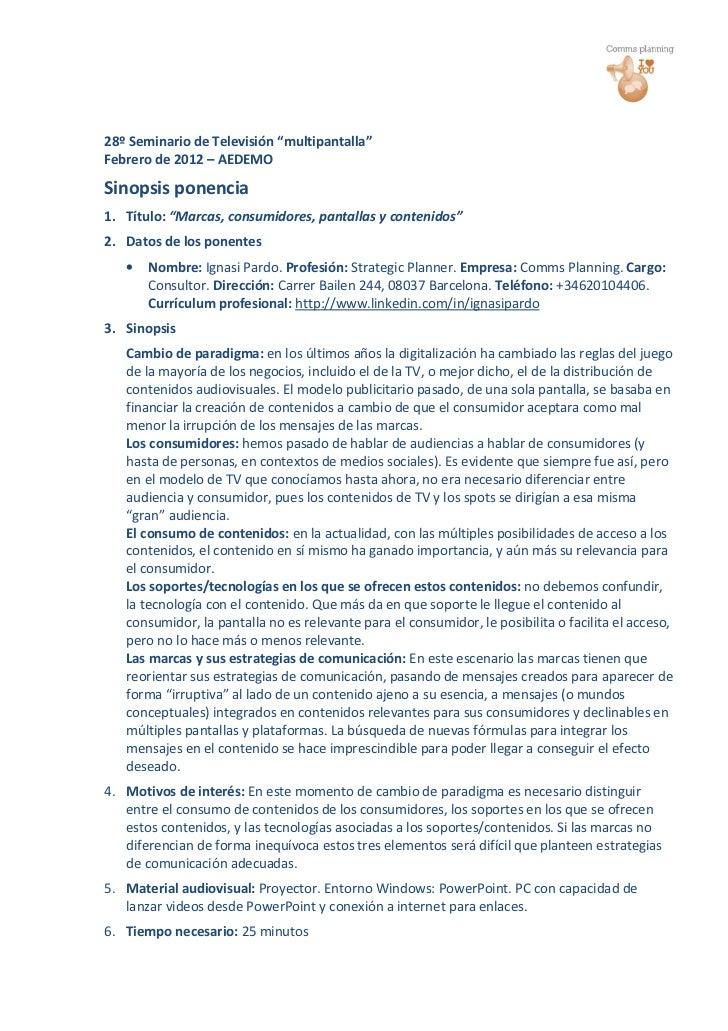 """28º Seminario de Televisión """"multipantalla""""Febrero de 2012 – AEDEMOSinopsis ponencia1. Título: """"Marcas, consumidores, pant..."""