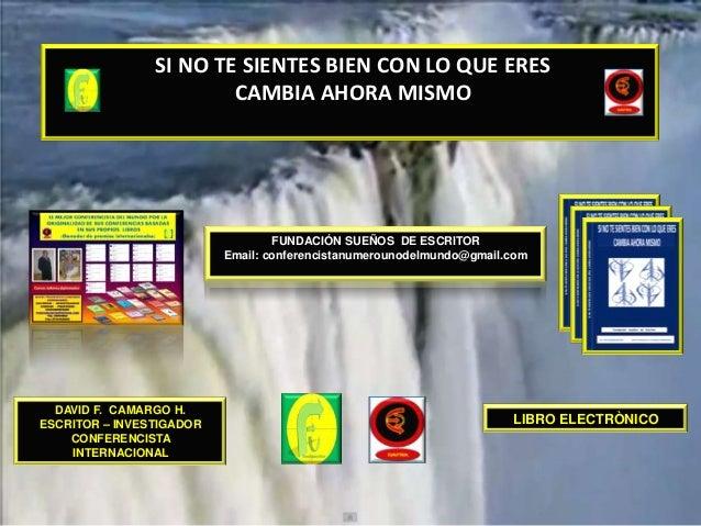 SI NO TE SIENTES BIEN CON LO QUE ERES                        CAMBIA AHORA MISMO                                  FUNDACIÓN...