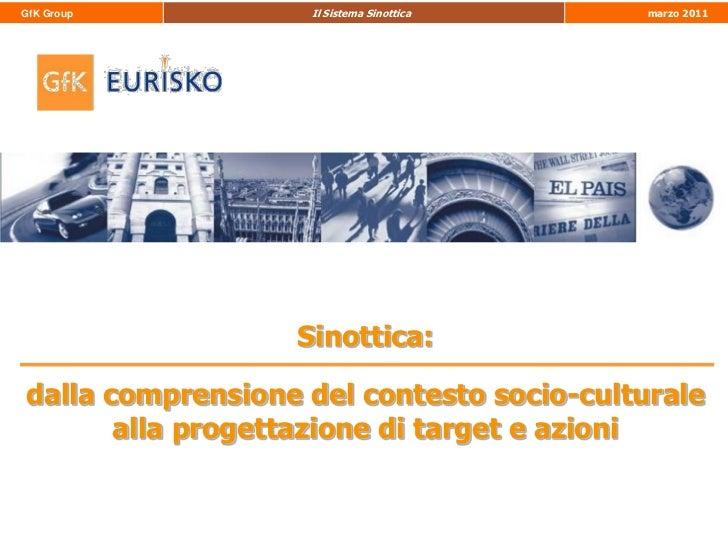 GfK Group          Il Sistema Sinottica    marzo 2011                  Sinottica:dalla comprensione del contesto socio-cul...