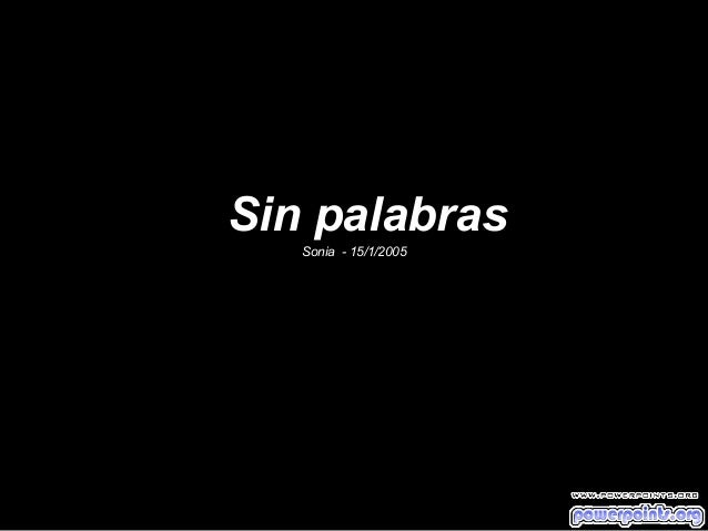 Sin palabras Sonia - 15/1/2005