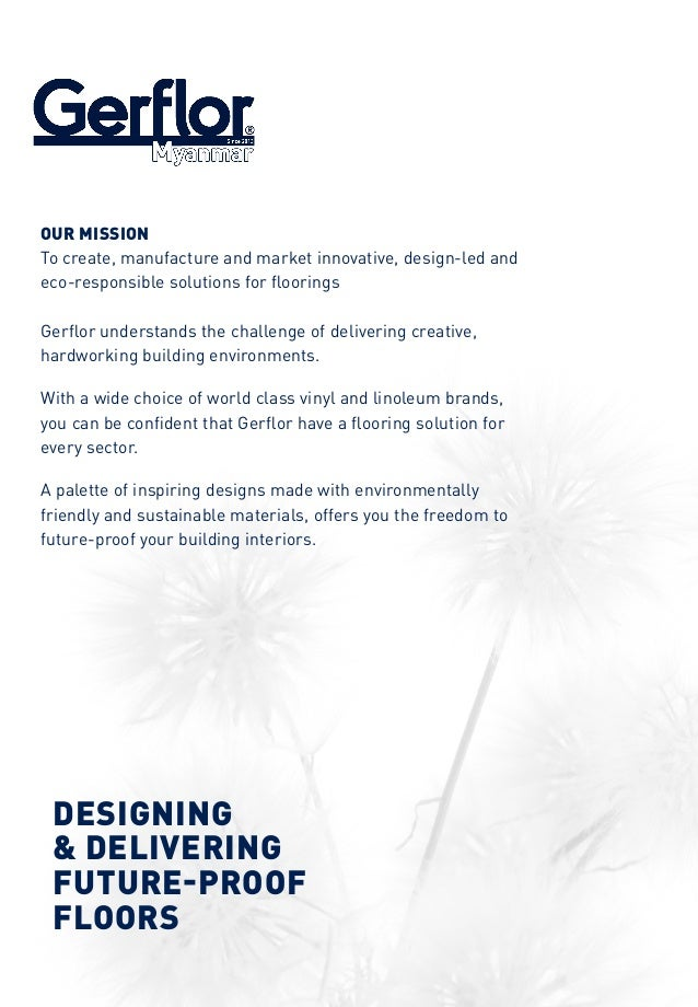 DESIGNING & DELIVERING FUTURE-PROOF FLOORS OUR MISSION To create, manufacture and market innovative, design-led and eco-re...