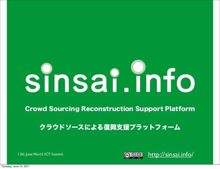 13th June World ICT Summit   http://sinsai.info/Tuesday, June 14, 2011