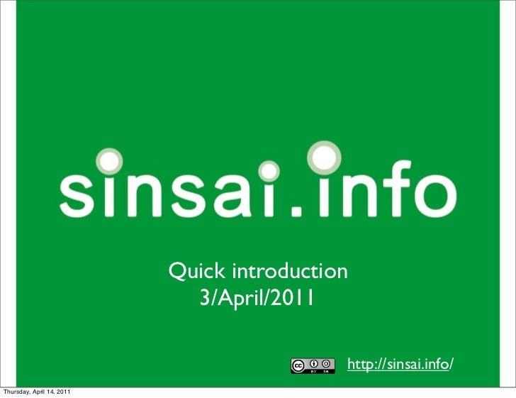 Quick introduction                            29/Mar/2011                                           http://sinsai.info/Tue...
