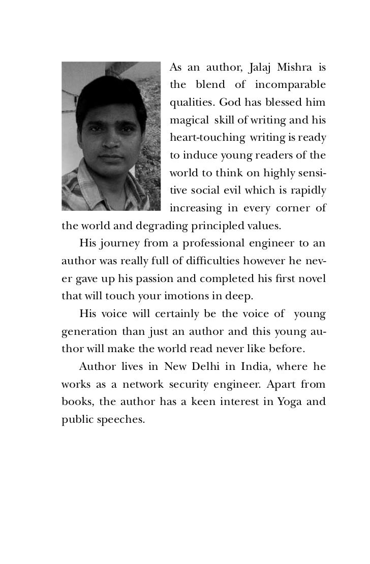 As an author, Jalaj Mishra is                      the blend of incomparable                      qualities. God has bless...