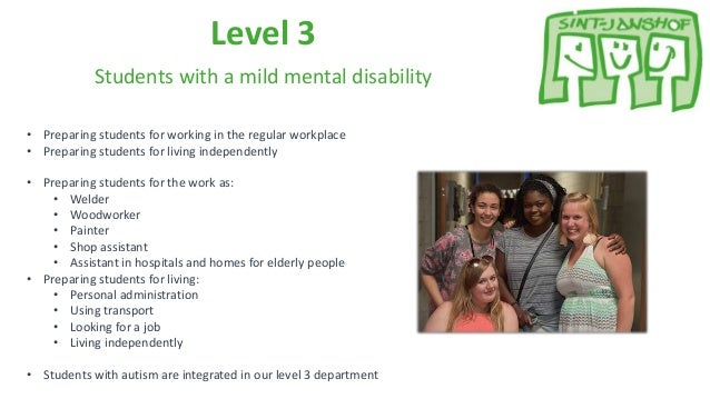 Level 3 Students with a mild mental disability • Preparing students for working in the regular workplace • Preparing stude...