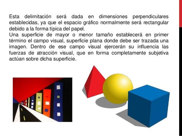 Esta delimitación será dada en dimensiones perpendiculares establecidas, ya que el espacio gráfico normalmente será rectan...