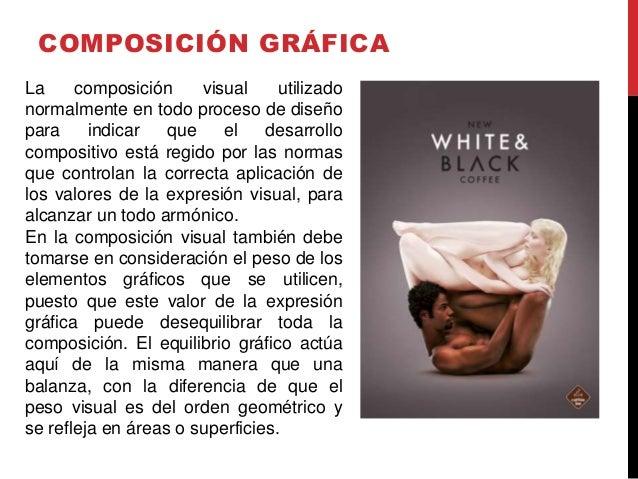 COMPOSICIÓN GRÁFICA La composición visual utilizado normalmente en todo proceso de diseño para indicar que el desarrollo c...