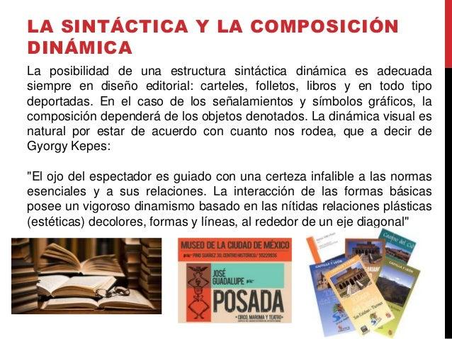 LA SINTÁCTICA Y LA COMPOSICIÓN DINÁMICA La posibilidad de una estructura sintáctica dinámica es adecuada siempre en diseño...
