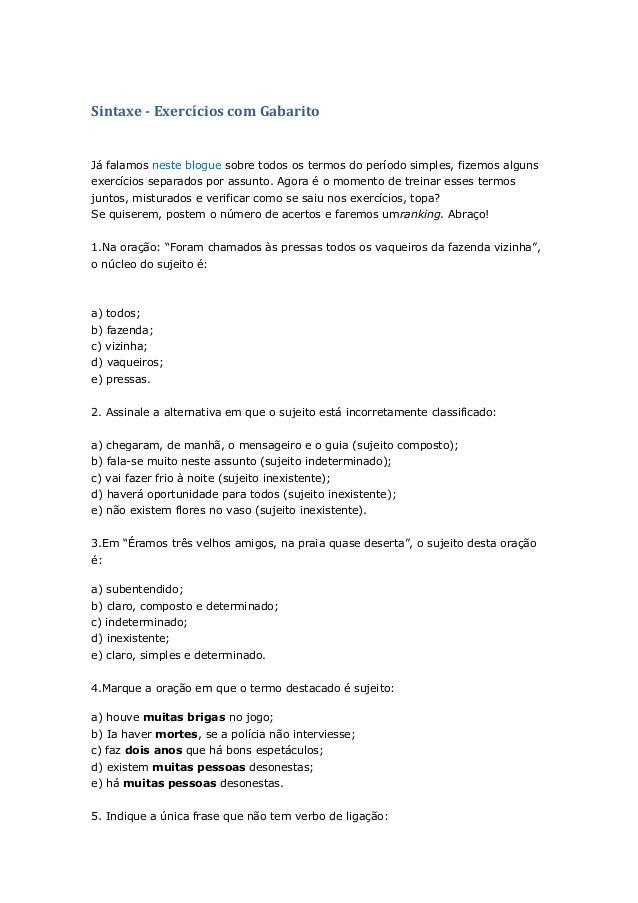 Sintaxe - Exercícios com Gabarito Já falamos neste blogue sobre todos os termos do período simples, fizemos alguns exercíc...
