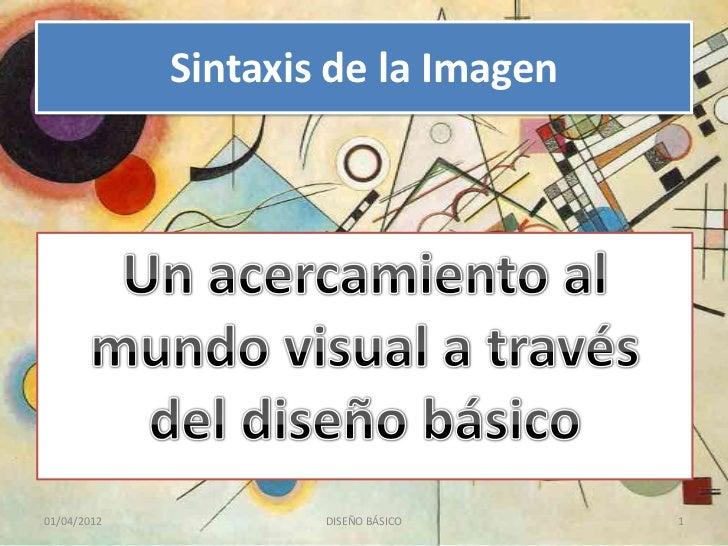 Sintaxis de la Imagen01/04/2012           DISEÑO BÁSICO   1