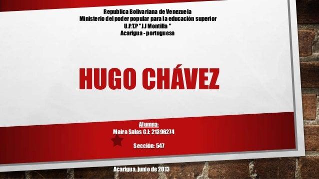 """HUGO CHÁVEZRepublica Bolivariana de VenezuelaMinisterio del poder popular para la educación superiorU.P.T.P """"J.J Montilla ..."""