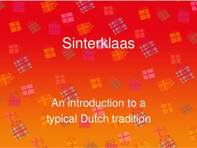 Sinterklaas An introduction to a typical Dutch tradition