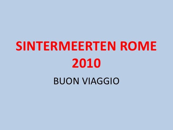 SINTERMEERTEN ROME 2010<br />BUON VIAGGIO<br />