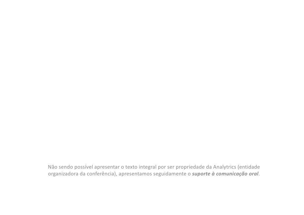 NãosendopossívelapresentarotextointegralporserpropriedadedaAnalytrics (entidade organizadoradaconferência),...