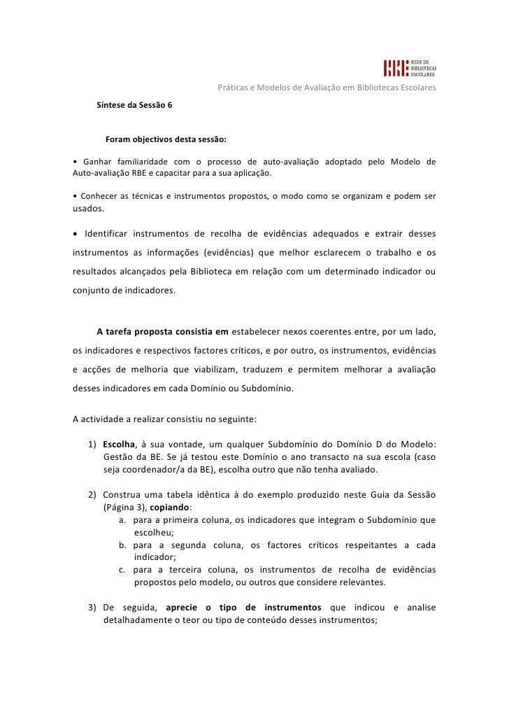 Práticas e Modelos de Avaliação em Bibliotecas Escolares       Síntese da Sessão 6             Foram objectivos desta sess...