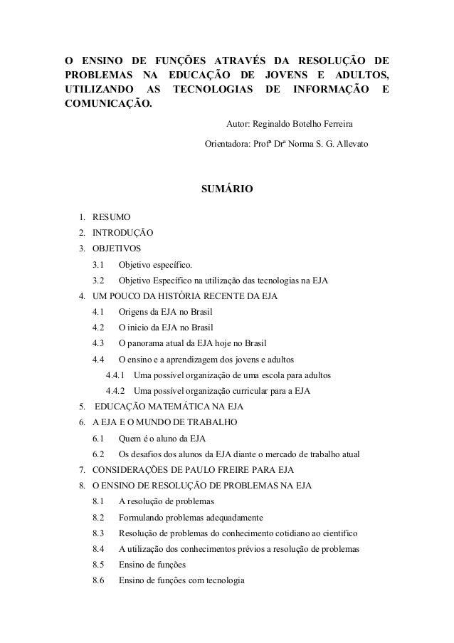O ENSINO DE FUNÇÕES ATRAVÉS DA RESOLUÇÃO DE PROBLEMAS NA EDUCAÇÃO DE JOVENS E ADULTOS, UTILIZANDO AS TECNOLOGIAS DE INFORM...