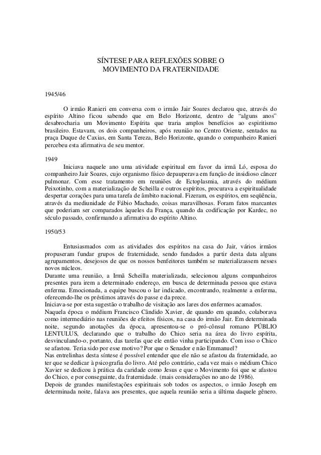 SÍNTESE PARA REFLEXÕES SOBRE O MOVIMENTO DA FRATERNIDADE 1945/46 O irmão Ranieri em conversa com o irmão Jair Soares decla...