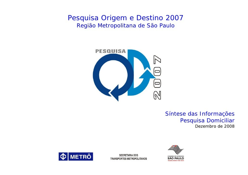 Pesquisa Origem e Destino 2007  Região Metropolitana de São Paulo                               Síntese das Informações   ...