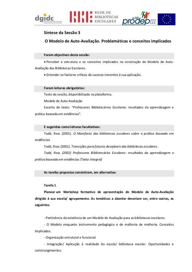 Síntese da Sessão 3 O Modelo de Auto-Avaliação. Problemáticas e conceitos implicados Foram objectivos desta sessão:  Perc...