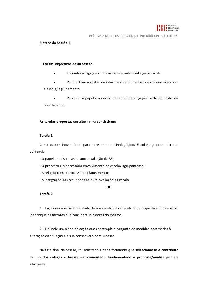 Práticas e Modelos de Avaliação em Bibliotecas Escolares       Síntese da Sessão 4             Foram objectivos desta sess...