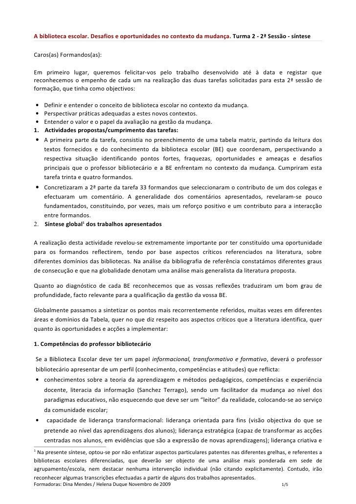 A biblioteca escolar. Desafios e oportunidades no contexto da mudança. Turma 2 - 2ª Sessão - síntese  Caros(as) Formandos(...