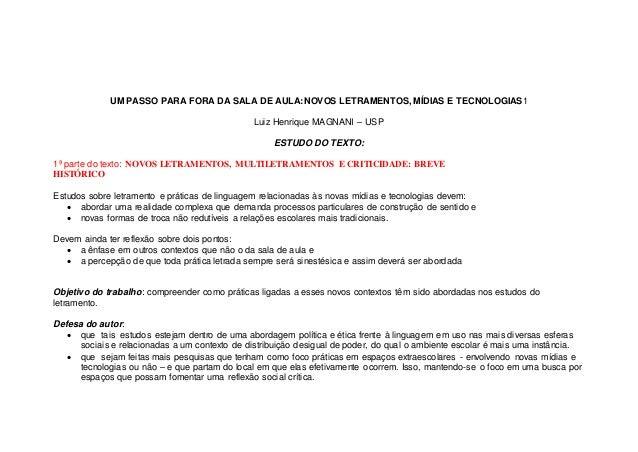 UM PASSO PARA FORA DA SALA DE AULA:NOVOS LETRAMENTOS, MÍDIAS E TECNOLOGIAS1 Luiz Henrique MAGNANI – USP ESTUDO DO TEXTO: 1...