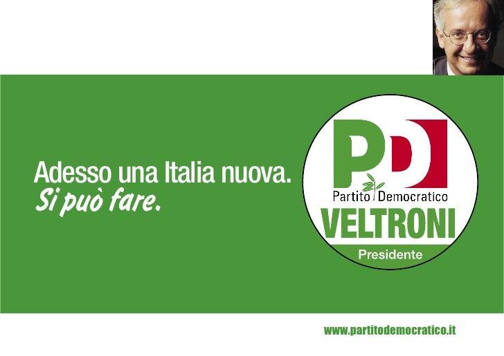 Adesso una Italia nuova. Si può fare.                              www.partitodemocratico.it